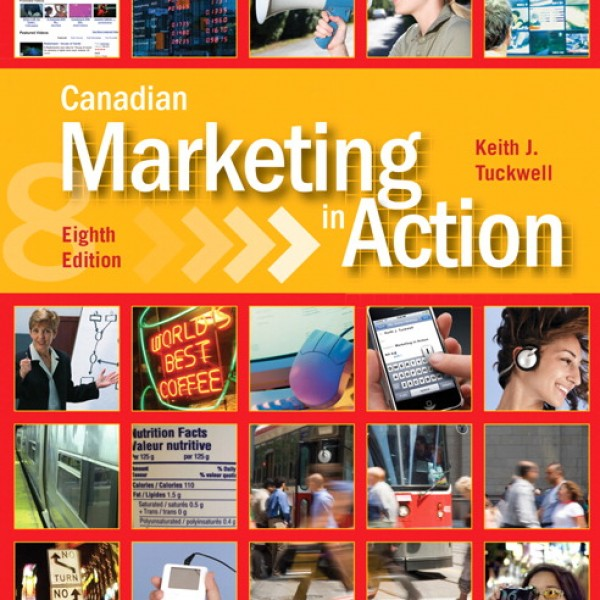 Test Bank for Canadian Marketing In Action 8/E by Tuckwell