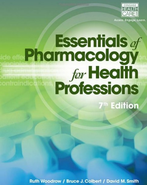 Essentials of Pharmacology Health Professions 7th Edition Woodrow Colbert Smith Test Bank