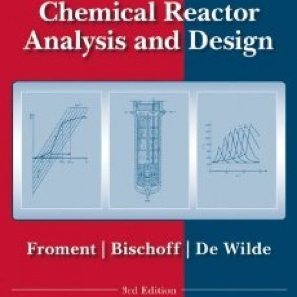 Solution Manual for Chemical Reactor Analysis And Design 3/E by Froment
