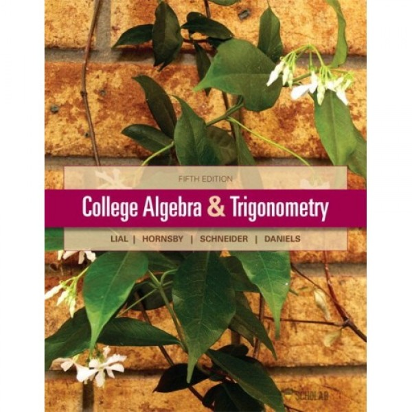 Test Bank for College Algebra And Trigonometry 5/E by Lial