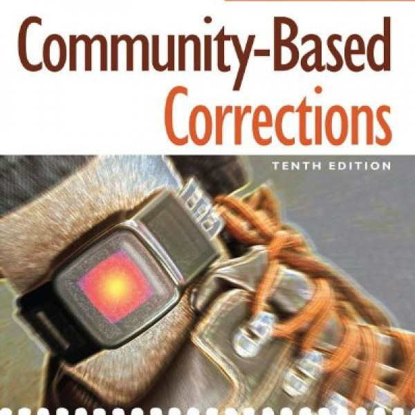 Test Bank for Community-Based Corrections 10/E by Alarid