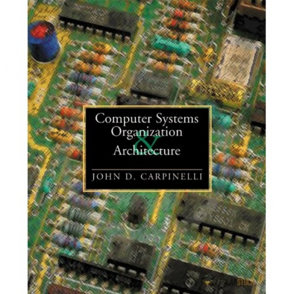 Solution Manual for Computer Systems Organization And Architecture 1/E by Carpinelli