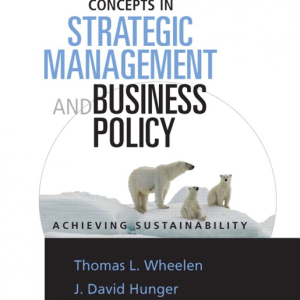 Solution Manual for Concepts In Strategic Management And Business Policy 12/E by Wheelen