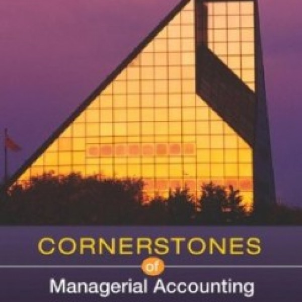Test Bank for Cornerstones Of Managerial Accounting 1/E Canadian by Mowen