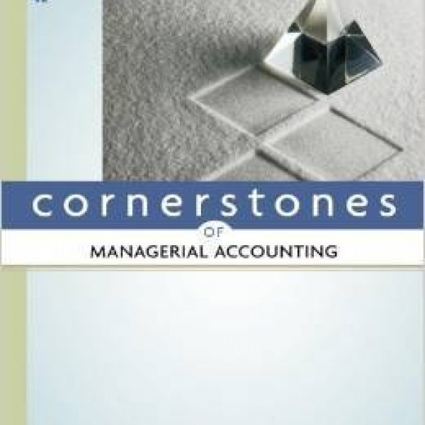 Solution manual for Cornerstones Of Managerial Accounting 4/E by Mowen