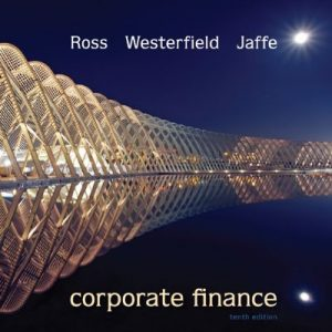 Corporate Finance 10th Edition By Ross, Westerfield, Jaffe - Test Bank