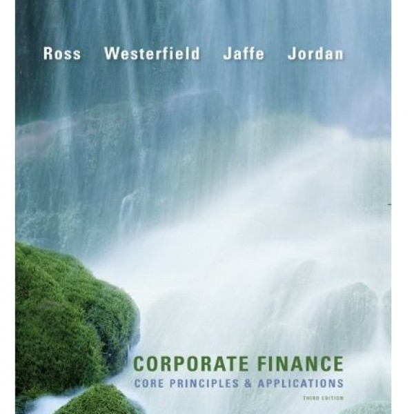 Solution Manual for Corporate Finance Core Principles And Applications 3/E by Ross
