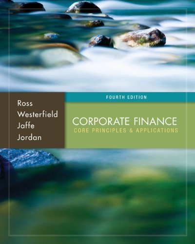 Corporate Finance Core Principles and Applications 4th Edition By Ross, Westerfield, Jaffe, Jordan - Test Bank