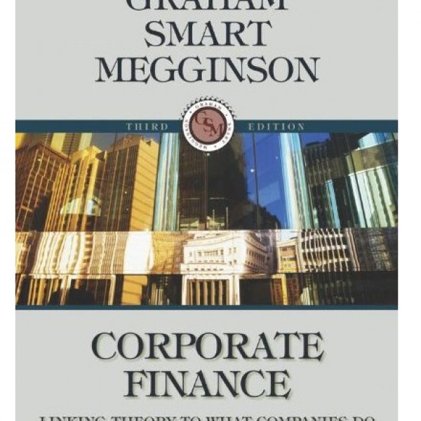 Solution Manual for Corporate Finance Linking Theory To What Companies Do 3/E by Graham