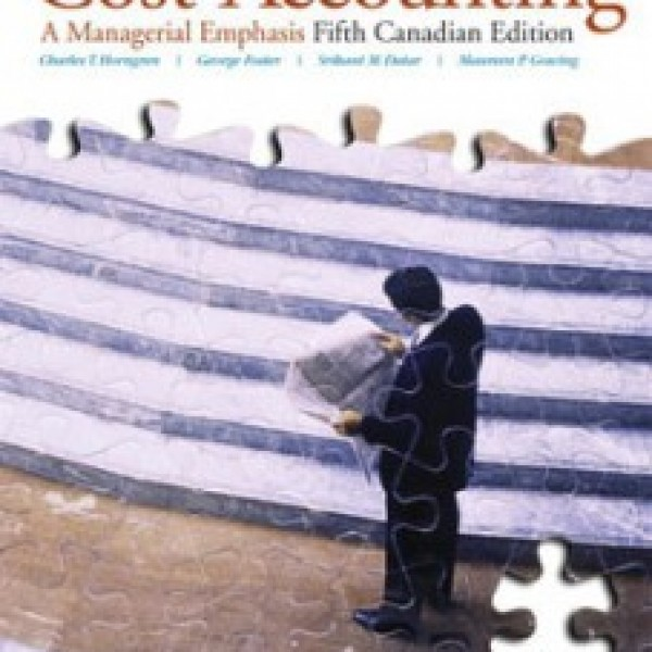 Test Bank for Cost Accounting A Managerial Emphasis 5/E Canadian by Horngren