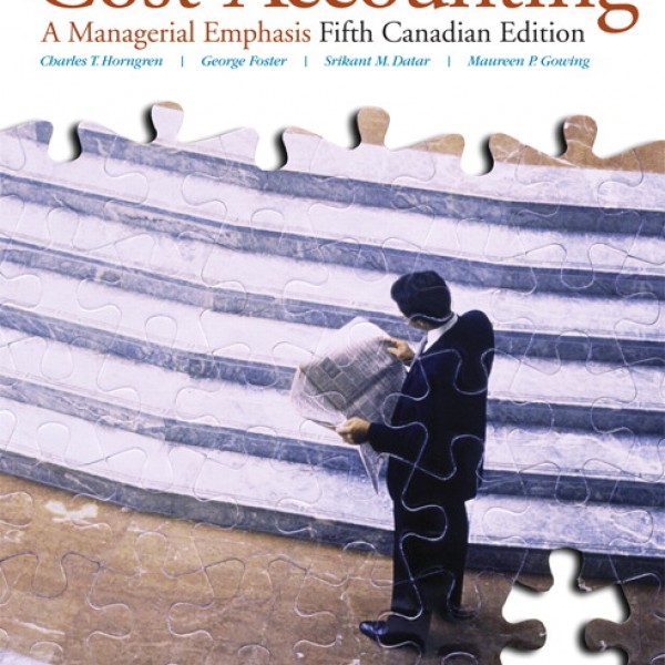 Solution Manual for Cost Accounting A Managerial Emphasis 5/E Canadian Edition by Horngren