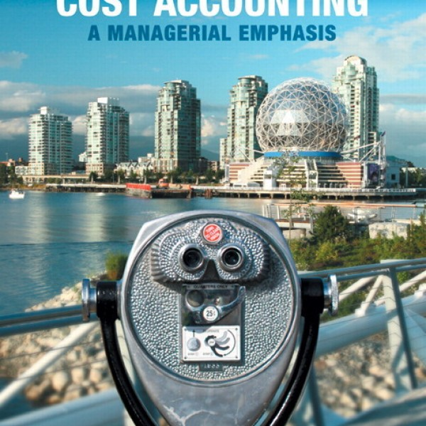 Solution Manual for Cost Accounting A Managerial Emphasis 6/E Canadian Edition by Horngren