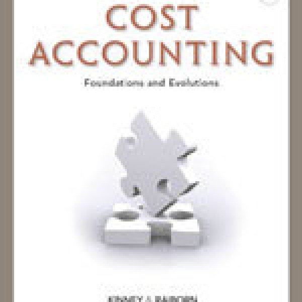 Solution Manual for Cost Accounting: Foundations And Evolutions 9/E by Kinney