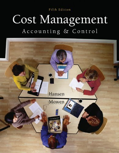 Cost Management Accounting and Control 5th Edition By Hansen, Mowen - Solution Manual