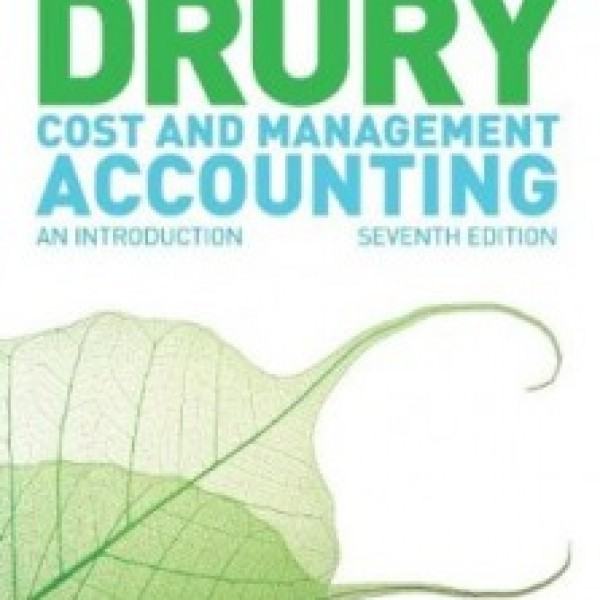 Test Bank for Cost And Management Accounting 7/E by Drury