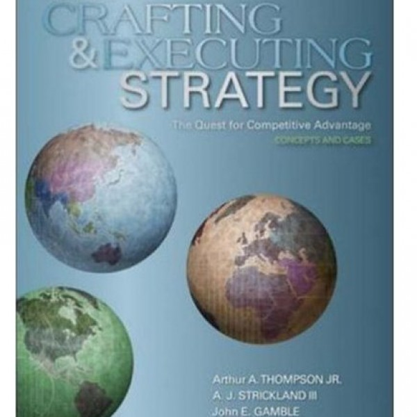 Test Bank for Crafting And Executing Strategy The Quest For Competitive Advantage Concepts And Cases 16/E by Thompson