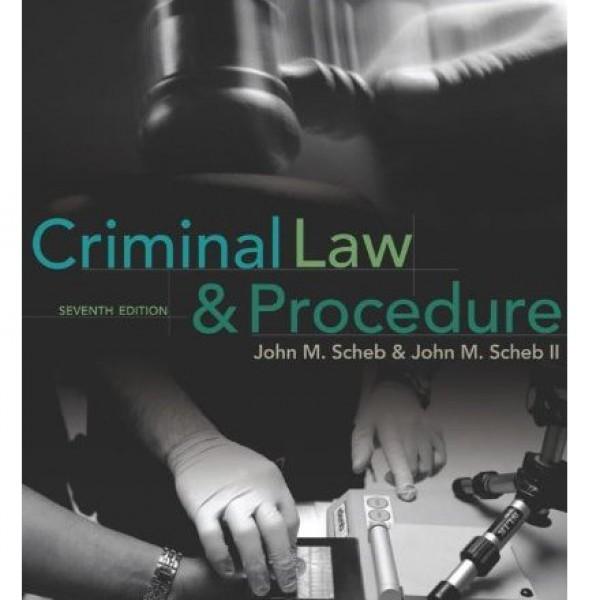 Test Bank for Criminal Law And Procedure 7/E by Scheb