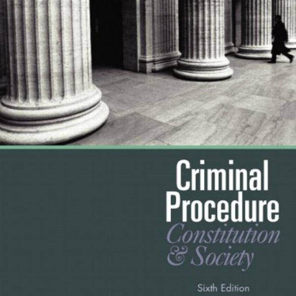 Solution Manual for Criminal Procedure Constitution And Society 6/E by Zalman