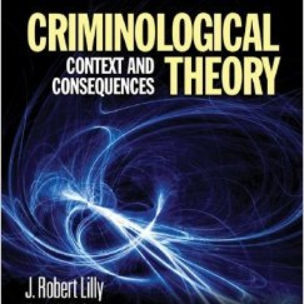 Test bank for Criminological Theory: Context And Consequences 5/E by Lilly