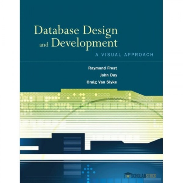 Test Bank for Database Design And Development A Visual Approach 1/E by Frost