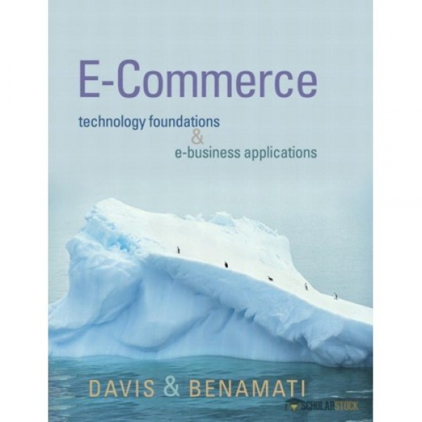 Test Bank for E-Commerce Basics Technology Foundations And E-Business Applications 1/E by Davis