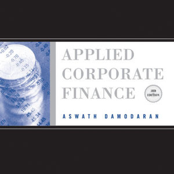 Complete Solution Manual for Applied Corporate Finance, 3rd Edition by Aswath Damodaran 9780470574225