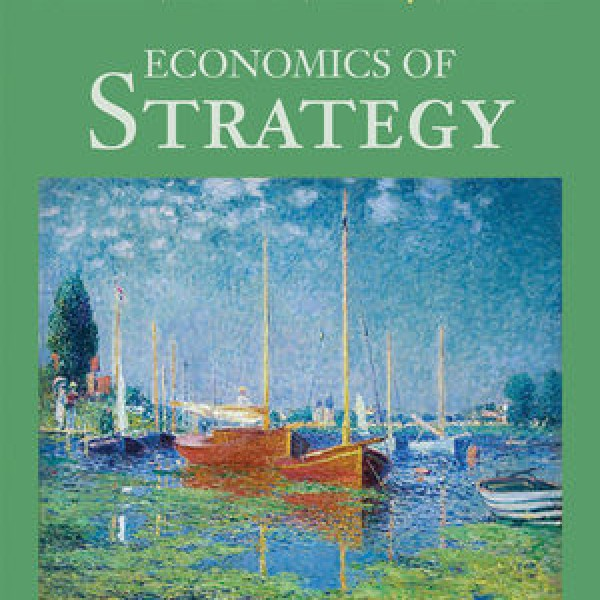 Complete Test Bank for Economics of Strategy, 6th Edition by David Besanko, David Dranove, Mark Schaefer, Mark Shanley 9781118543238