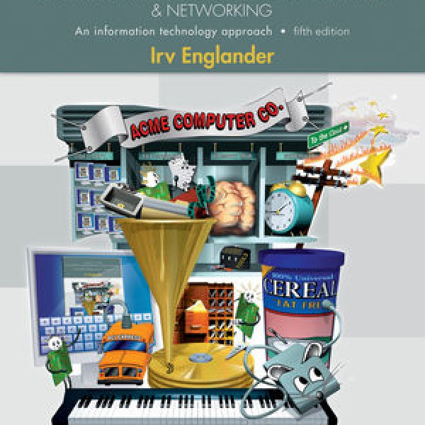 Complete Solution Manual for The Architecture of Computer Hardware and System Software: An Information Technology Approach, 5th Edition by Irv Englander 9781118803127