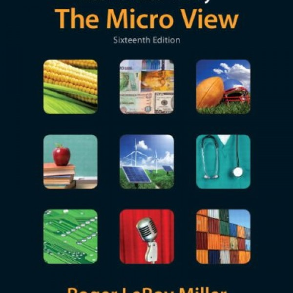 Test Bank for Economics Today The Micro View 16/E by Miller