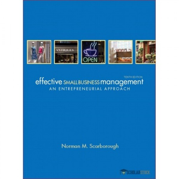 Test Bank for Effective Small Business Management 10/E by Scarborough