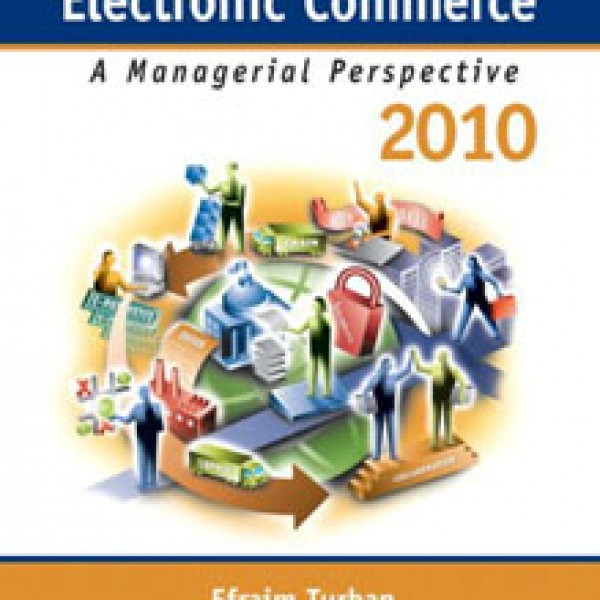 Test Bank for Electronic Commerce 2010 A Managerial Perspective 6/E by Turban