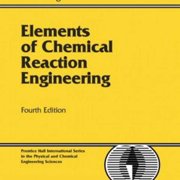 Solution Manual for Elements Of Chemical Reaction Engineering 4/E by Fogler