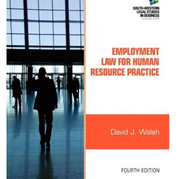 Test Bank for Employment Law For Human Resource Practice 4/E by Walsh