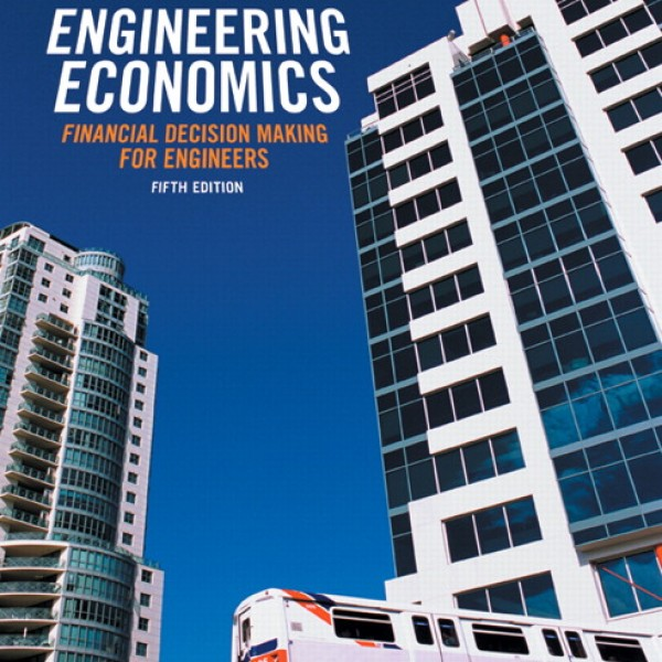 Test Bank for Engineering Economics Financial Decision Making For Engineers 5/E by Fraser