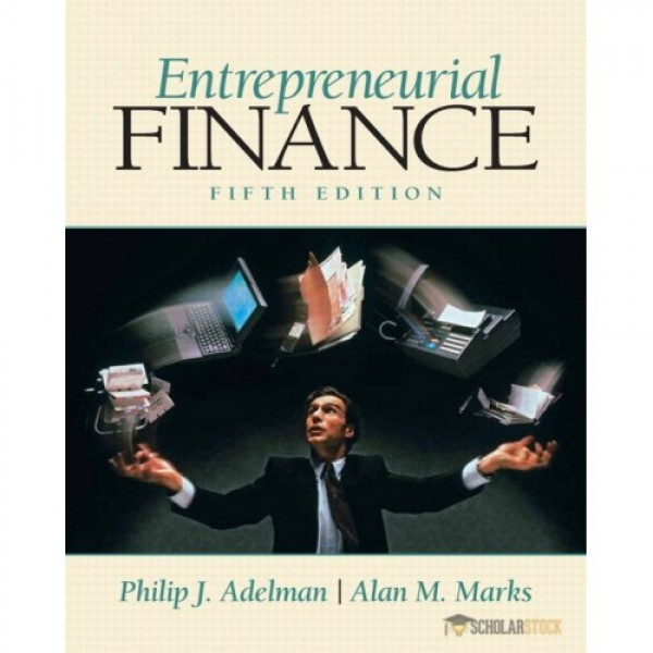 Solution Manual for Entrepreneurial Finance 5/E by Adelman