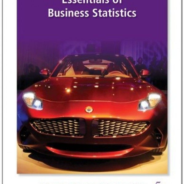 Solution Manual for Essentials Of Business Statistics 5/E by Bowerman