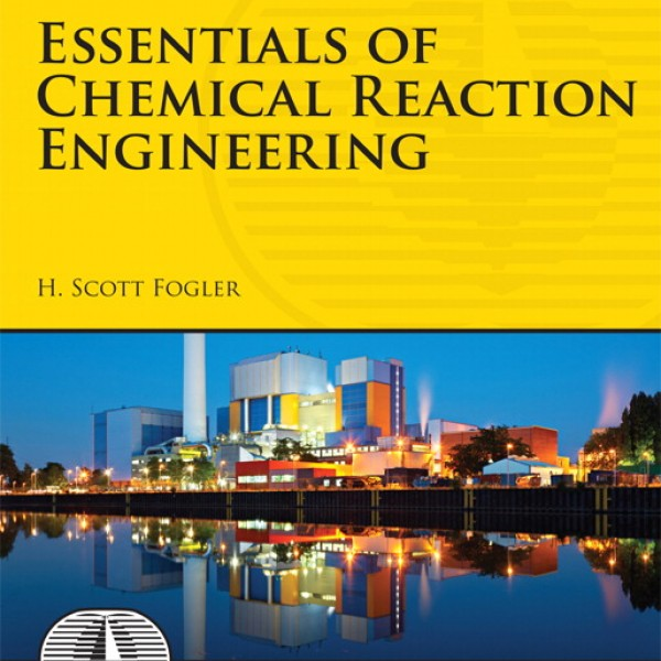 Solution Manual for Essentials Of Chemical Reaction Engineering 1/E by Fogler