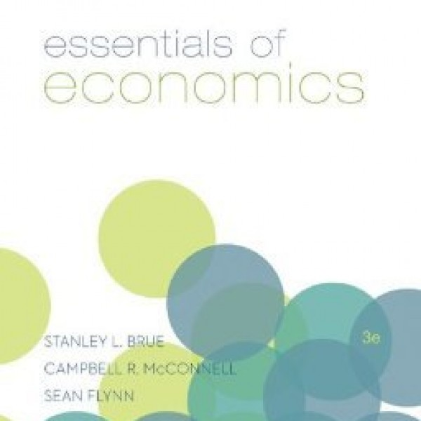 Solution Manual for Essentials Of Economics 3/E by Bruce