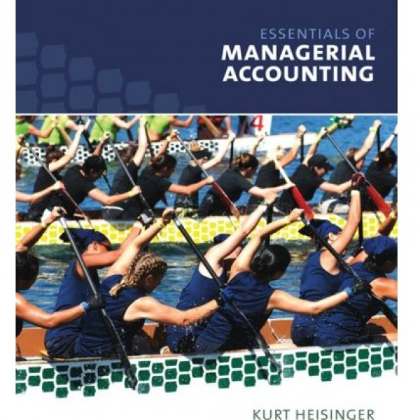 Solution Manual for Essentials Of Managerial Accounting 1/E by Heisinger