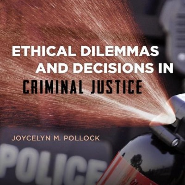 Test Bank for Ethical Dilemmas And Decisions In Criminal Justice 8/E by Pollock