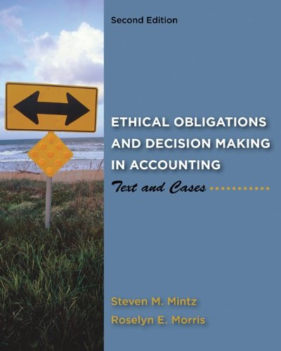 Ethical Obligations and Decision Making in Accounting Text and Cases 2nd Edition By Mintz, Morris - Test Bank
