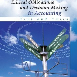 Ethical Obligations and Decision Making in Accounting Text and Cases 3rd Edition By Mintz, Morris - Test Bank