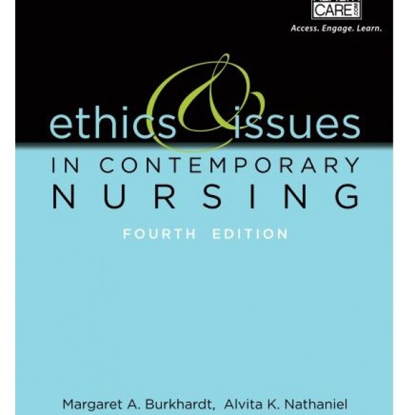 Test Bank for Ethics And Issues In Contemporary Nursing 4/E Canadian Edition by Burkhardt
