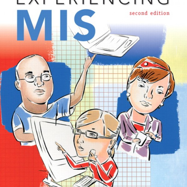 Solution Manual for Experiencing MIS 2/E by Kroenke