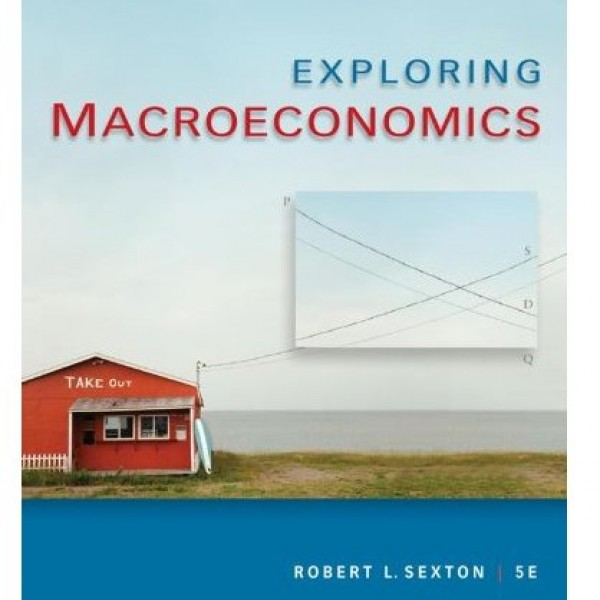 Test Bank for Exploring Macroeconomics 5/E by Sexton