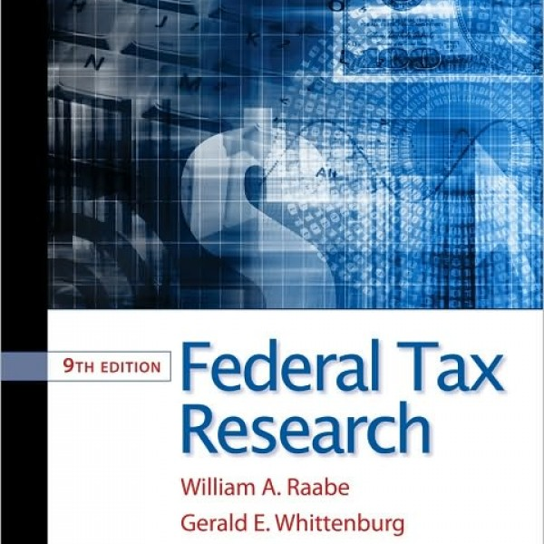 Test Bank for Federal Tax Research 9/E by Raabe