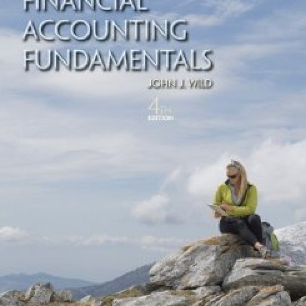 Solution Manual for Financial Accounting Fundamentals 4/E by Wild