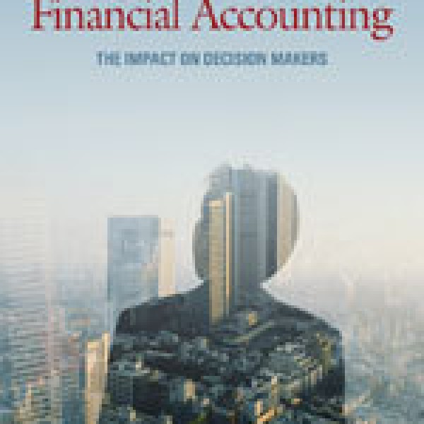 Solution Manual for Financial Accounting: The Impact On Decision Makers 8/E by Makers