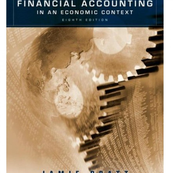 Solution Manual for Financial Accounting In An Economic Context 8/E by Pratt