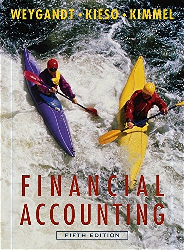 Financial Accounting with Annual Report 5th Edition By Weygandt, Kieso, Kimmel - Solution Manual